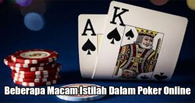 Beberapa Macam Istilah Dalam Poker Online