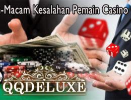 Macam-Macam Kesalahan Pemain Casino Online