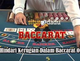 Taktik Hindari Kerugian Dalam Baccarat Online