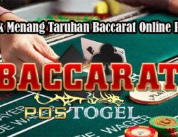Taktik Menang Taruhan Baccarat Online Resmi