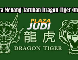 Cara Menang Taruhan Dragon Tiger Online