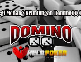 Strategi Menang Keuntungan DominoQQ Online