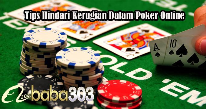 Tips Hindari Kerugian Dalam Poker Online
